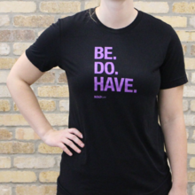 BE DO HAVE BOLD T-Shirt